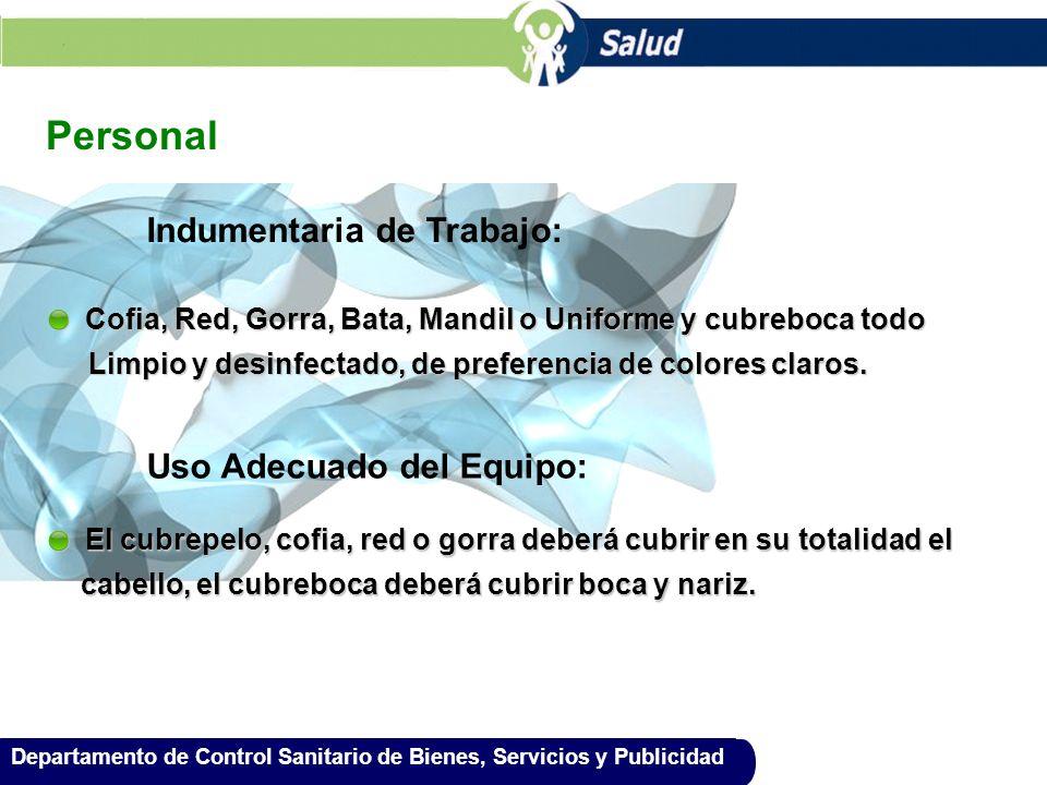 Departamento de Control Sanitario de Bienes, Servicios y Publicidad Personal Indumentaria de Trabajo: Cofia, Red, Gorra, Bata, Mandil o Uniforme y cub