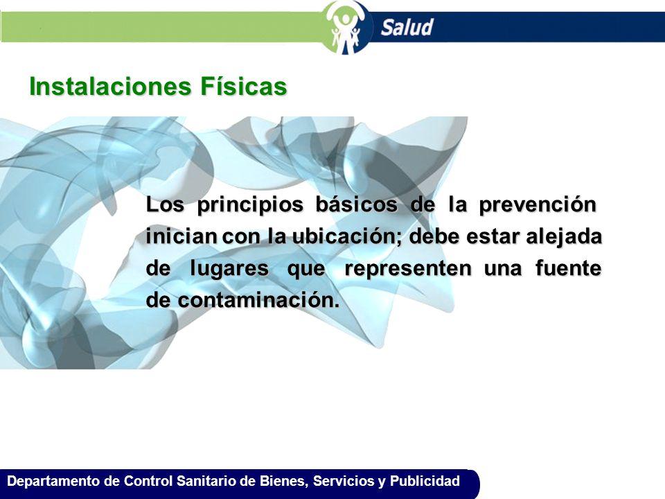 Instalaciones Físicas Los principios básicos de la prevención inician con la ubicación; debe estar alejada de lugares que representen una fuente de co