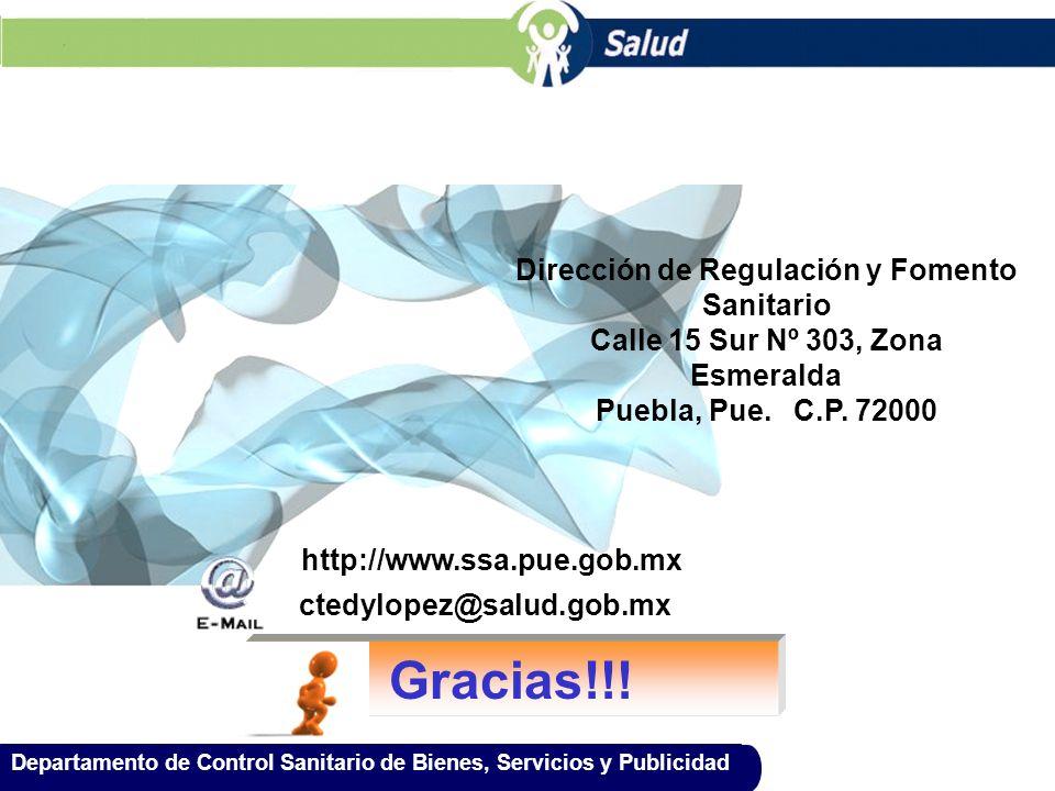 Departamento de Control Sanitario de Bienes, Servicios y Publicidad Gracias!!! Dirección de Regulación y Fomento Sanitario Calle 15 Sur Nº 303, Zona E