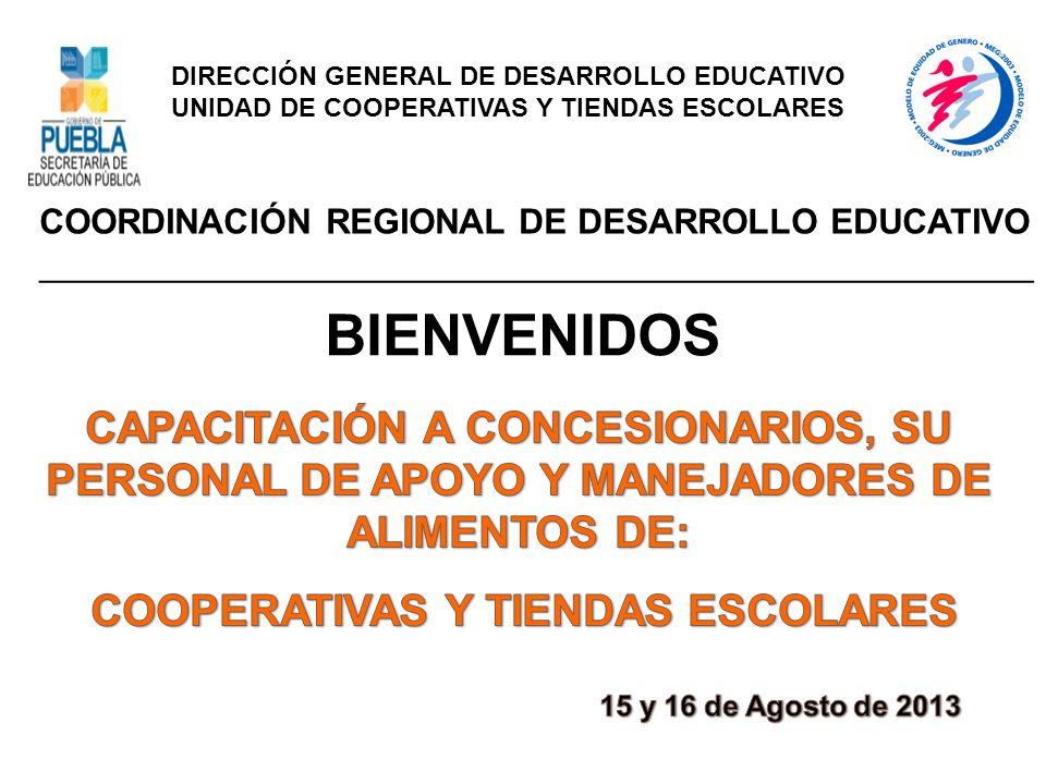 DIRECCIÓN GENERAL DE DESARROLLO EDUCATIVO UNIDAD DE COOPERATIVAS Y TIENDAS ESCOLARES COORDINACIÓN REGIONAL DE DESARROLLO EDUCATIVO ___________________