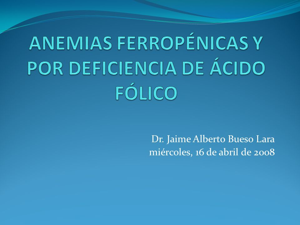 Dr. Jaime Alberto Bueso Lara miércoles, 16 de abril de 2008