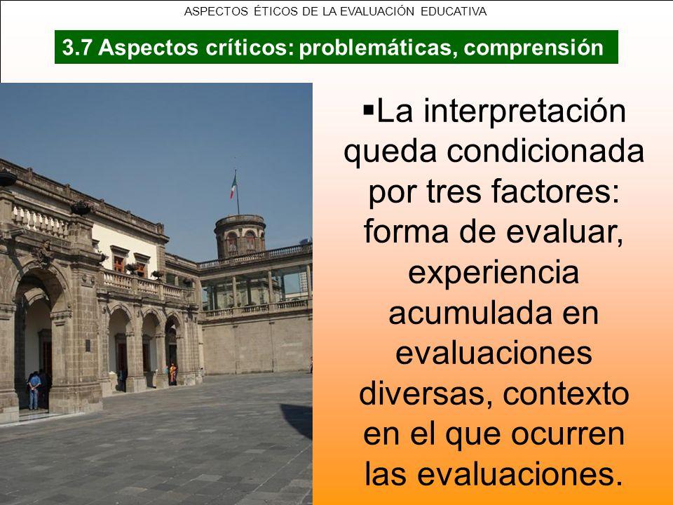 La interpretación queda condicionada por tres factores: forma de evaluar, experiencia acumulada en evaluaciones diversas, contexto en el que ocurren l