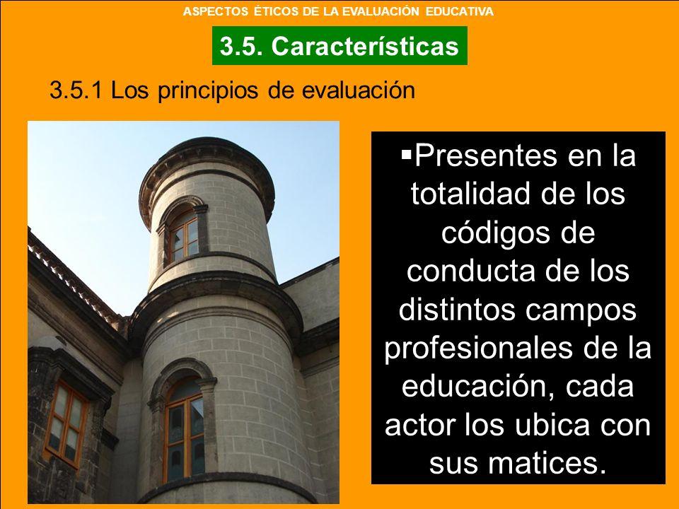 Presentes en la totalidad de los códigos de conducta de los distintos campos profesionales de la educación, cada actor los ubica con sus matices. 3.5.