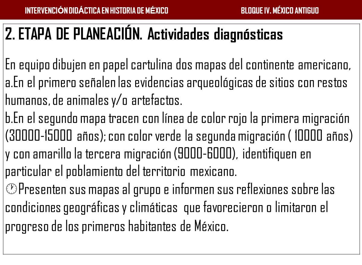 2. ETAPA DE PLANEACIÓN. Actividades diagnósticas En equipo dibujen en papel cartulina dos mapas del continente americano, a.En el primero señalen las