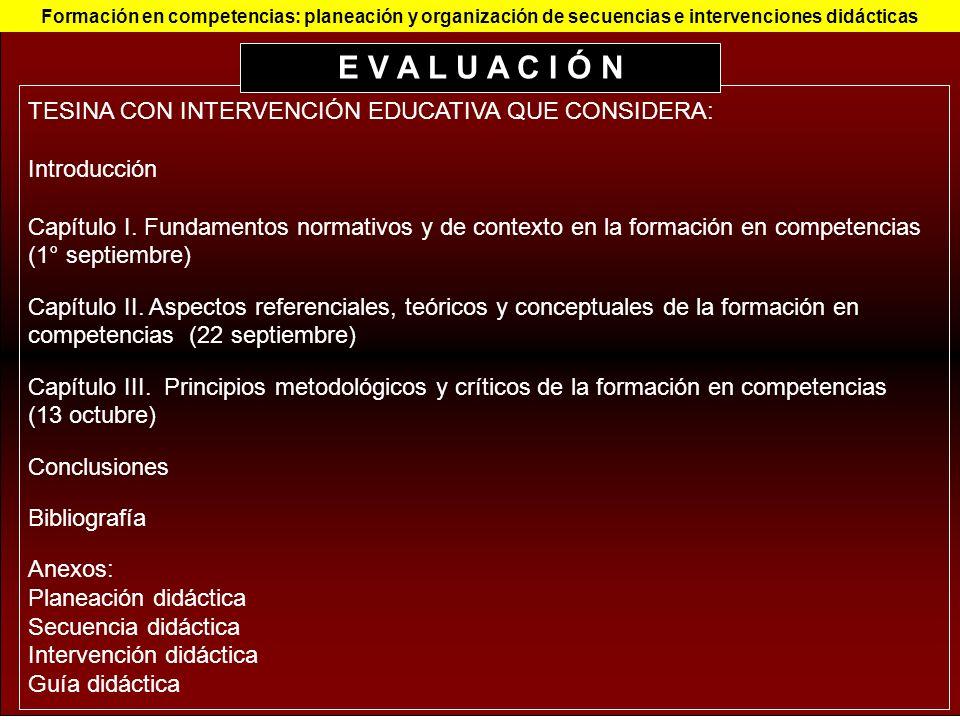 TESINA CON INTERVENCIÓN EDUCATIVA QUE CONSIDERA: Introducción Capítulo I. Fundamentos normativos y de contexto en la formación en competencias (1° sep