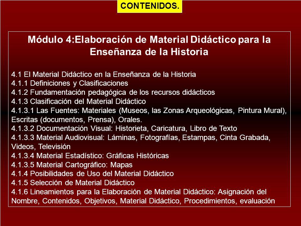 Módulo 4:Elaboración de Material Didáctico para la Enseñanza de la Historia 4.1 El Material Didáctico en la Enseñanza de la Historia 4.1.1 Definicione