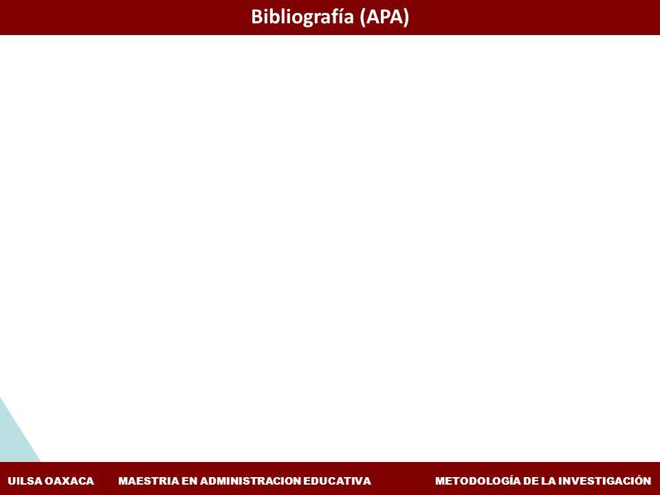 ESTUDIOS Y EXPERIENCIAS DE EVALUACIÓN APLICADAS A LA ENSEÑANZA DE LA HISTORIA FACULTAD DE FILOSOFÍA Y LETRAS, BUAP COLEGIO DE HISTORIA UlLSA OAXACA MAESTRIA EN ADMINISTRACION EDUCATIVA METODOLOGÍA DE LA INVESTIGACIÓN Bibliografía (APA)