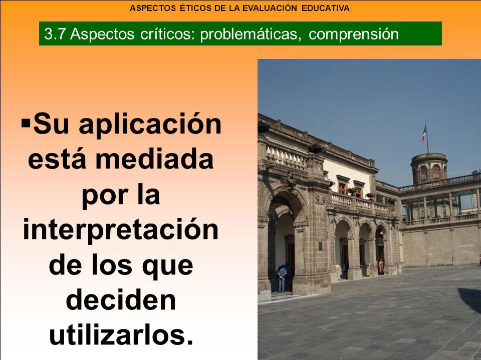 Su aplicación está mediada por la interpretación de los que deciden utilizarlos.