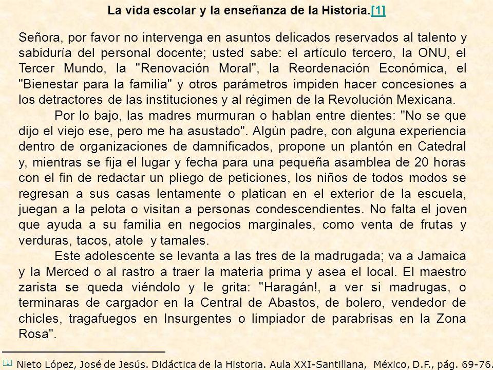 En esta escuela secundaria hay tres maestros que imparten la materia de Historia: Bernal Díaz, Robespierre Rodríguez y María Puntillas.