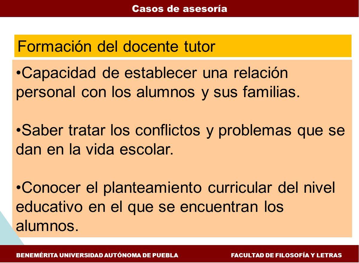Capacidad de establecer una relación personal con los alumnos y sus familias. Saber tratar los conflictos y problemas que se dan en la vida escolar. C