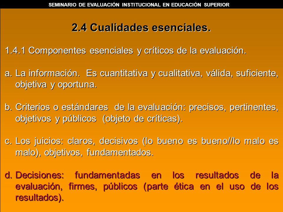 . 1.4.1 Componentes esenciales y críticos de la evaluación. a.La información. Es cuantitativa y cualitativa, válida, suficiente, objetiva y oportuna.