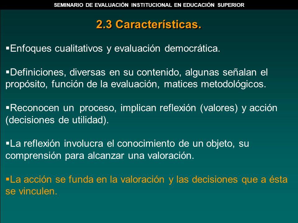 Enfoques cualitativos y evaluación democrática. Definiciones, diversas en su contenido, algunas señalan el propósito, función de la evaluación, matice
