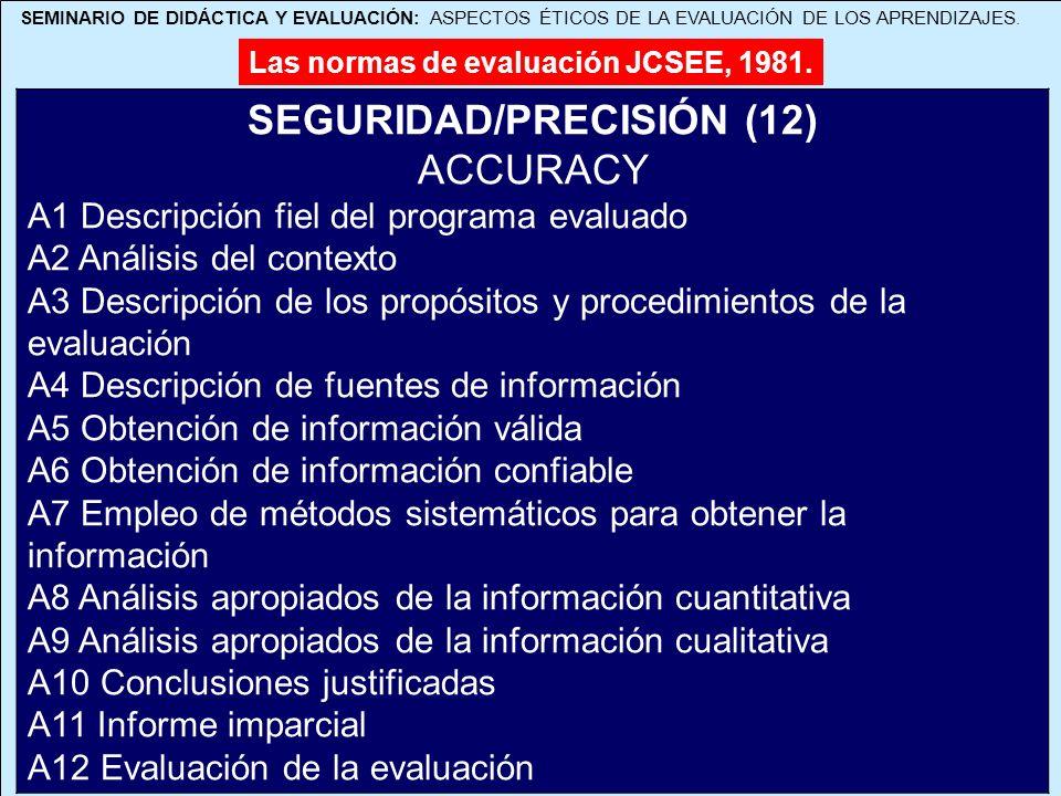 SEMINARIO DE DIDÁCTICA Y EVALUACIÓN: ASPECTOS ÉTICOS DE LA EVALUACIÓN DE LOS APRENDIZAJES. Las normas de evaluación JCSEE, 1981. SEGURIDAD/PRECISIÓN (