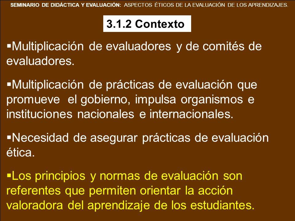 SEMINARIO DE DIDÁCTICA Y EVALUACIÓN: ASPECTOS ÉTICOS DE LA EVALUACIÓN DE LOS APRENDIZAJES. Multiplicación de evaluadores y de comités de evaluadores.