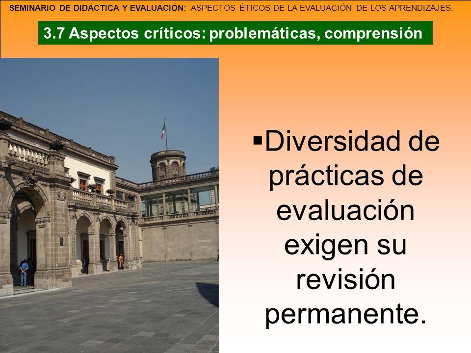 SEMINARIO DE DIDÁCTICA Y EVALUACIÓN: ASPECTOS ÉTICOS DE LA EVALUACIÓN DE LOS APRENDIZAJES. Diversidad de prácticas de evaluación exigen su revisión pe