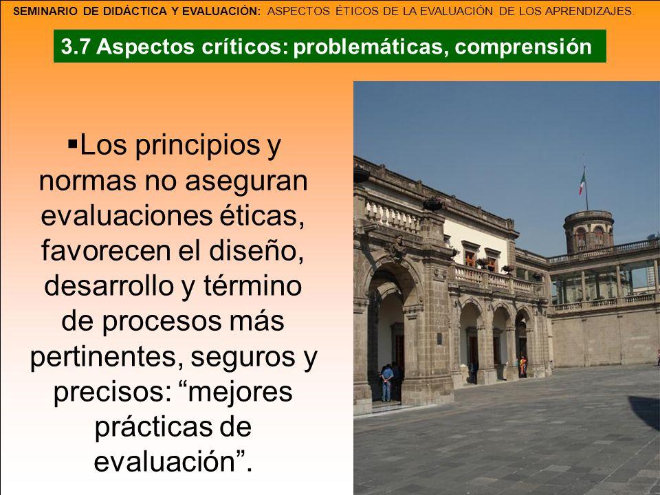 SEMINARIO DE DIDÁCTICA Y EVALUACIÓN: ASPECTOS ÉTICOS DE LA EVALUACIÓN DE LOS APRENDIZAJES. Los principios y normas no aseguran evaluaciones éticas, fa