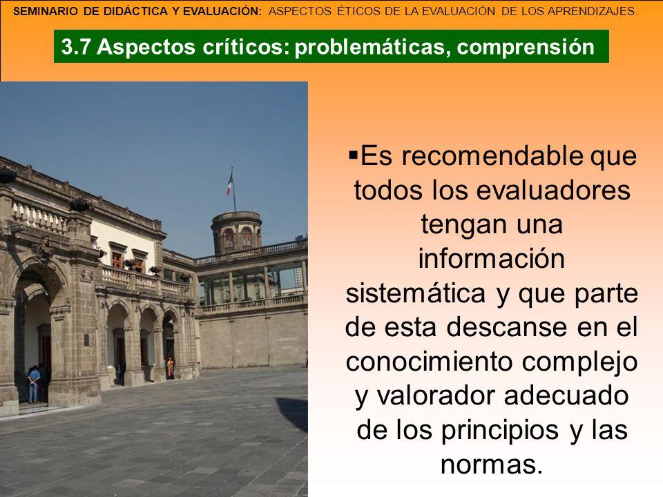 SEMINARIO DE DIDÁCTICA Y EVALUACIÓN: ASPECTOS ÉTICOS DE LA EVALUACIÓN DE LOS APRENDIZAJES. Es recomendable que todos los evaluadores tengan una inform