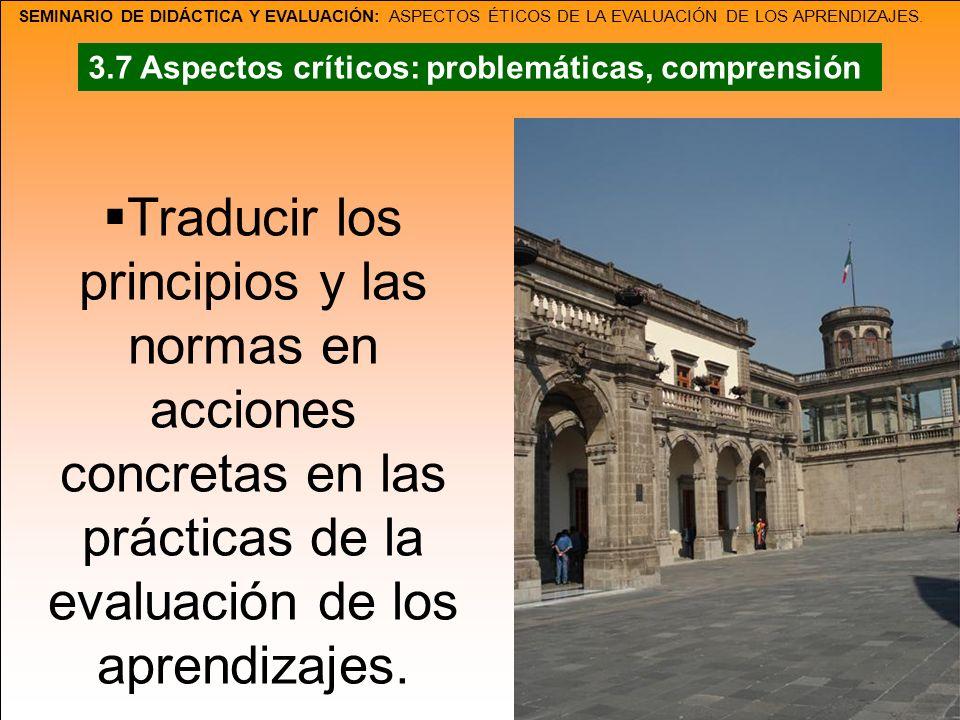 SEMINARIO DE DIDÁCTICA Y EVALUACIÓN: ASPECTOS ÉTICOS DE LA EVALUACIÓN DE LOS APRENDIZAJES. Traducir los principios y las normas en acciones concretas