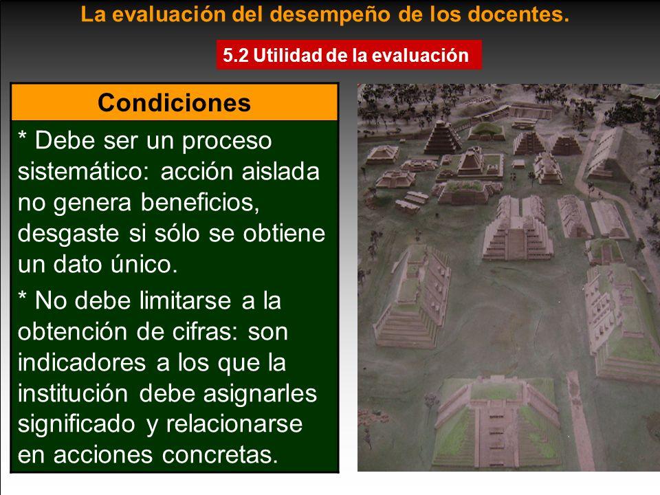 5.2 Utilidad de la evaluación La evaluación del desempeño de los docentes.