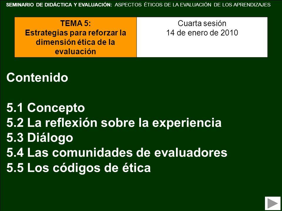 SEMINARIO DE DIDÁCTICA Y EVALUACIÓN: ASPECTOS ÉTICOS DE LA EVALUACIÓN DE LOS APRENDIZAJES TEMA 5: Estrategias para reforzar la dimensión ética de la e