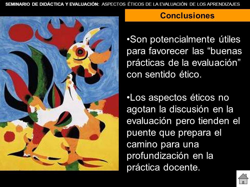 SEMINARIO DE DIDÁCTICA Y EVALUACIÓN: ASPECTOS ÉTICOS DE LA EVALUACIÓN DE LOS APRENDIZAJES Son potencialmente útiles para favorecer las buenas práctica