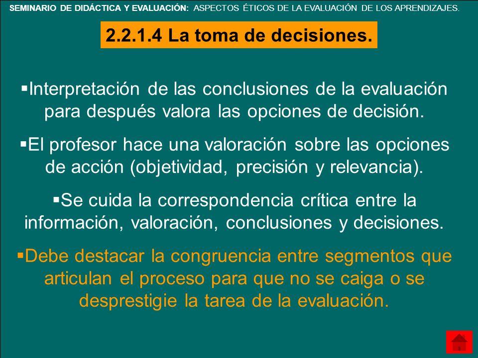 SEMINARIO DE DIDÁCTICA Y EVALUACIÓN: ASPECTOS ÉTICOS DE LA EVALUACIÓN DE LOS APRENDIZAJES. Interpretación de las conclusiones de la evaluación para de