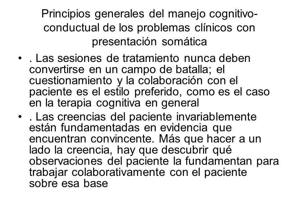 Principios generales del manejo cognitivo- conductual de los problemas clínicos con presentación somática. Las sesiones de tratamiento nunca deben con