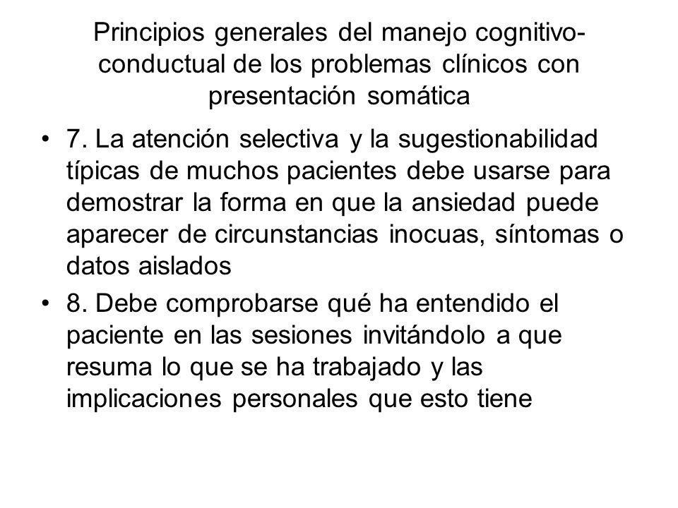 Principios generales del manejo cognitivo- conductual de los problemas clínicos con presentación somática 7. La atención selectiva y la sugestionabili