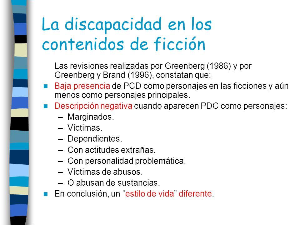 La discapacidad en los contenidos de ficción Las revisiones realizadas por Greenberg (1986) y por Greenberg y Brand (1996), constatan que: Baja presen