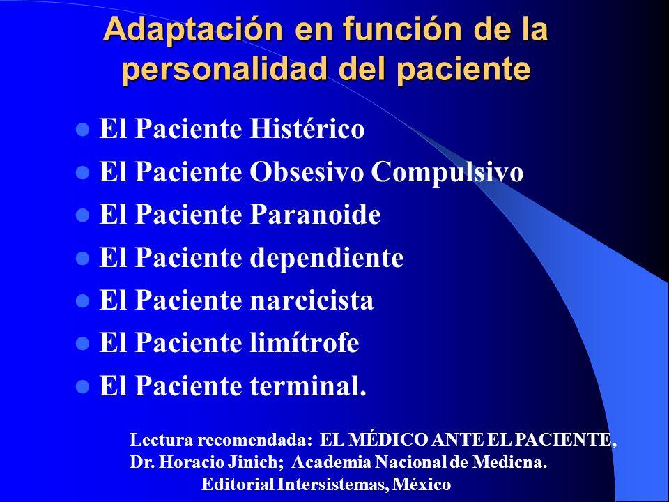 Adaptación en función de la personalidad del paciente El Paciente Histérico El Paciente Obsesivo Compulsivo El Paciente Paranoide El Paciente dependie