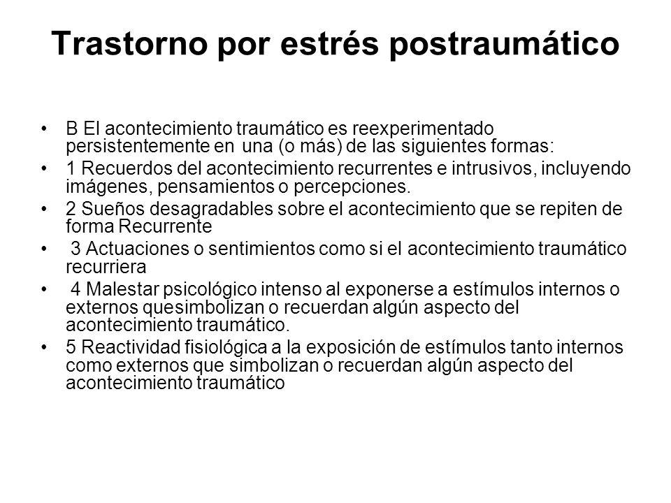 Trastorno por estrés postraumático Evitación persistente de los estímulos asociados con el trauma y embotamiento de la reactividad general (ausente antes del trauma) D Síntomas persistentes de aumento de la activación (arousal) (ausenteantes del trauma) indicado por dos (o más) de los siguientes síntomas: 1 Dificultad para conciliar el sueño 2 Irritabilidad o ataques de ira 3 Dificultad para concentrarse 4 Hipervigilancia 5 Respuesta de sobresalto exagerada