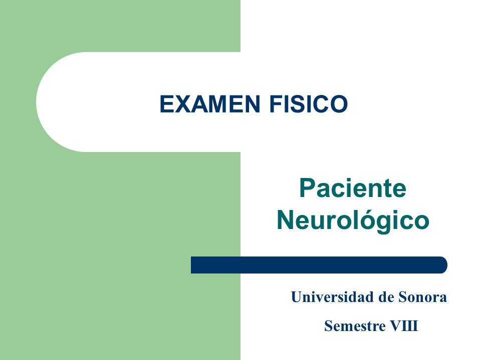 Guía para el Examen Neurológico 1.Hábitus Exterior 2.
