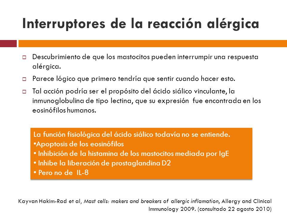 Interruptores de la reacción alérgica Descubrimiento de que los mastocitos pueden interrumpir una respuesta alérgica. Parece lógico que primero tendrí