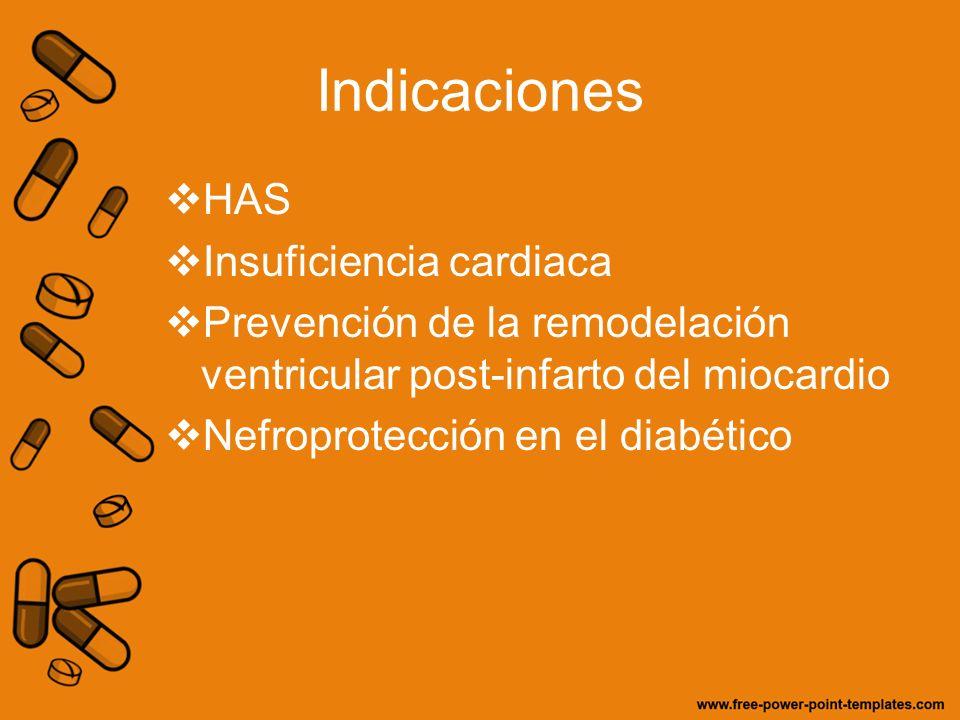 Indicaciones HAS Insuficiencia cardiaca Prevención de la remodelación ventricular post-infarto del miocardio Nefroprotección en el diabético