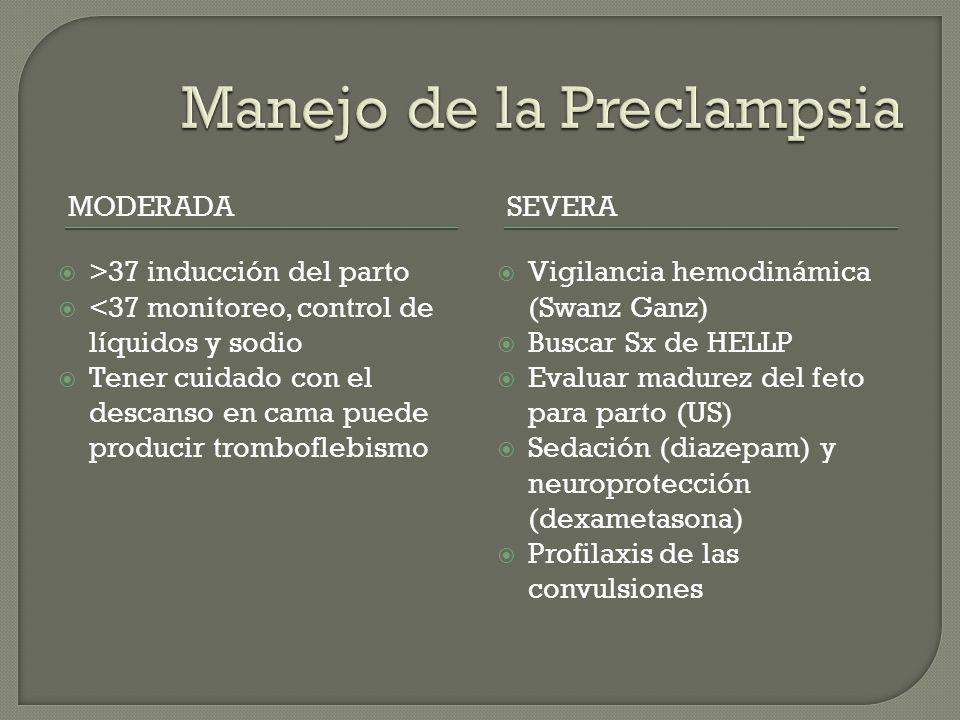 MODERADASEVERA >37 inducción del parto <37 monitoreo, control de líquidos y sodio Tener cuidado con el descanso en cama puede producir tromboflebismo