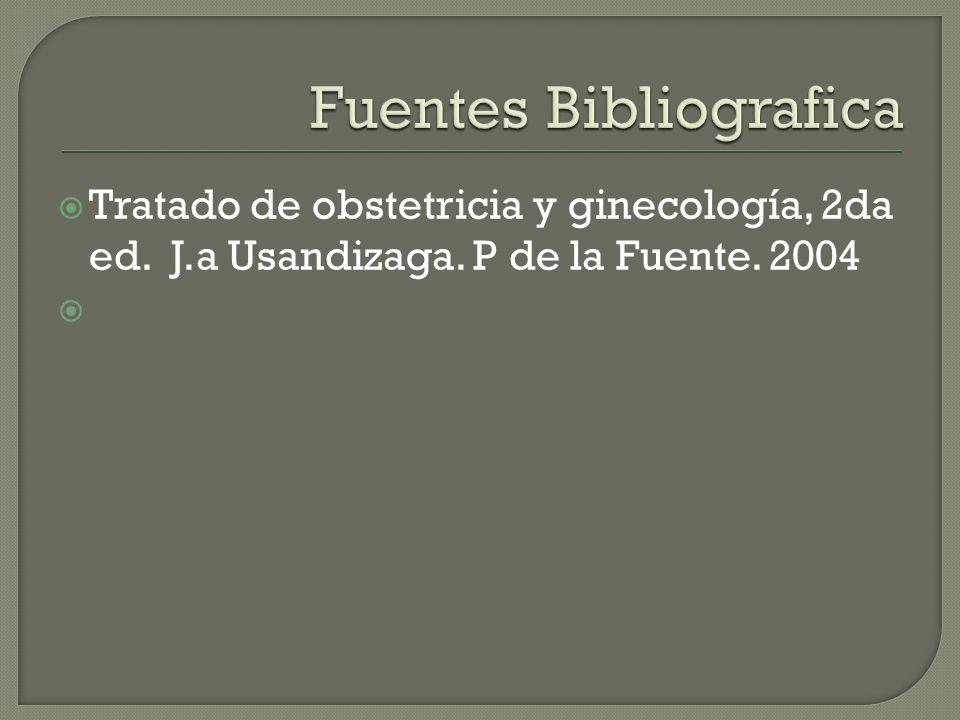 Tratado de obstetricia y ginecología, 2da ed. J.a Usandizaga. P de la Fuente. 2004