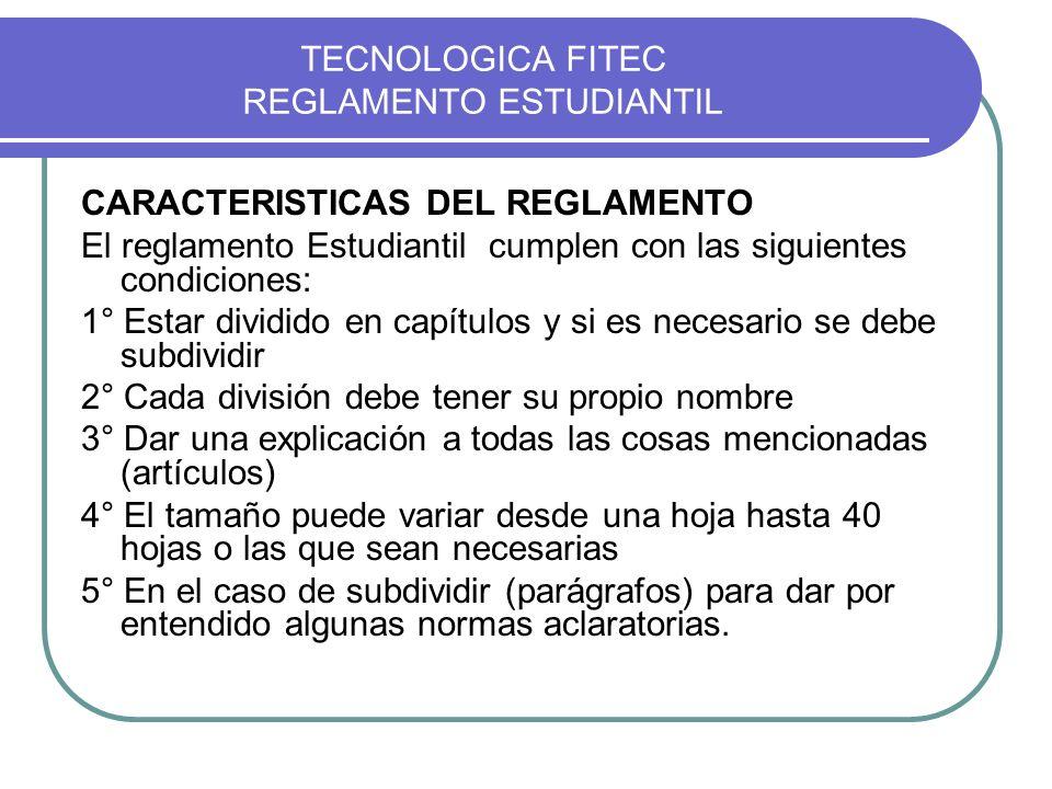TECNOLOGICA FITEC REGLAMENTO ESTUDIANTIL estudiantes.