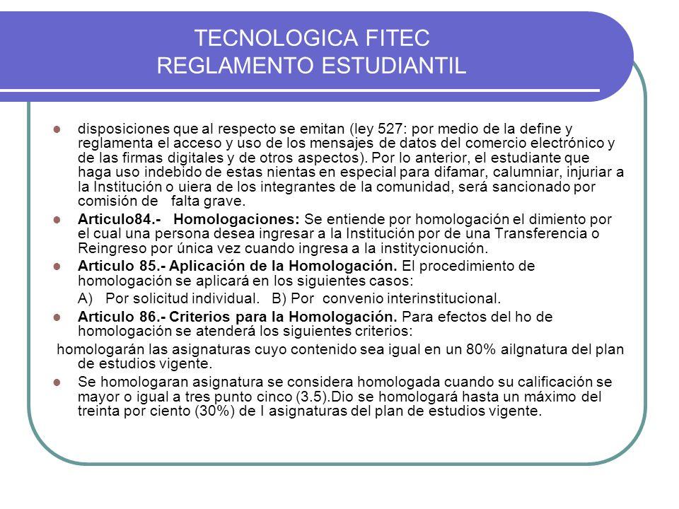 TECNOLOGICA FITEC REGLAMENTO ESTUDIANTIL disposiciones que al respecto se emitan (ley 527: por medio de la define y reglamenta el acceso y uso de los