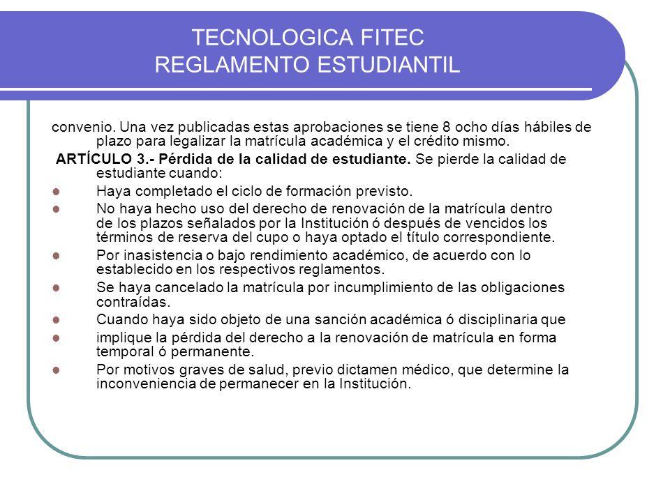 TECNOLOGICA FITEC REGLAMENTO ESTUDIANTIL previstos en el presente reglamento, p.