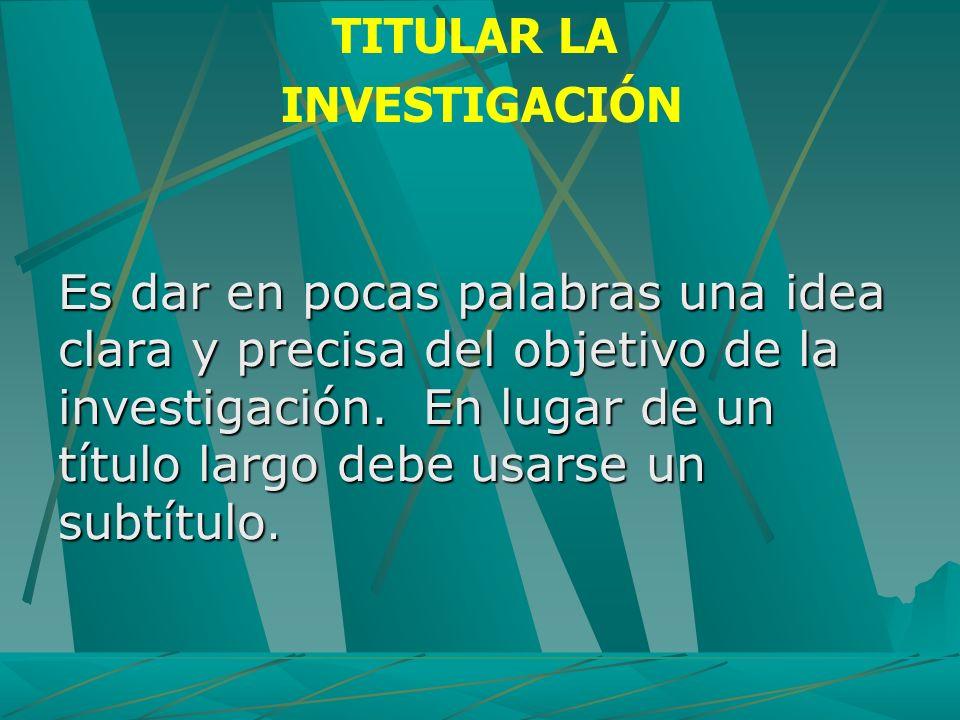 PUBLICARLA INVESTIGACION Terminada la investigación, el investigador puede usar alguna de las siguientes alternativas, escribir: Un libro de la invesigación.