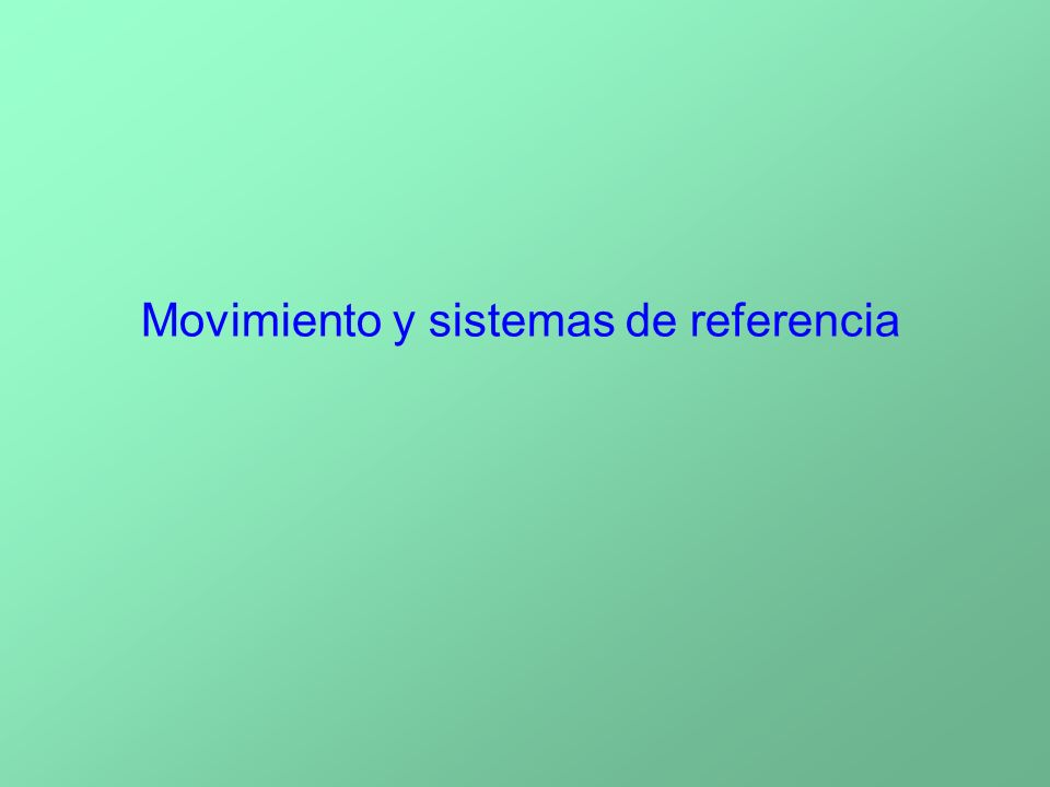 Movimiento y sistemas de referencia