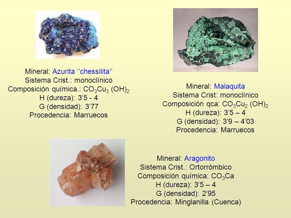 Mineral: Azurita chessilita Sistema Crist.: monoclínico Composición química.: CO 3 Cu 3 (OH) 2 H (dureza): 35 - 4 G (densidad): 377 Procedencia: Marru