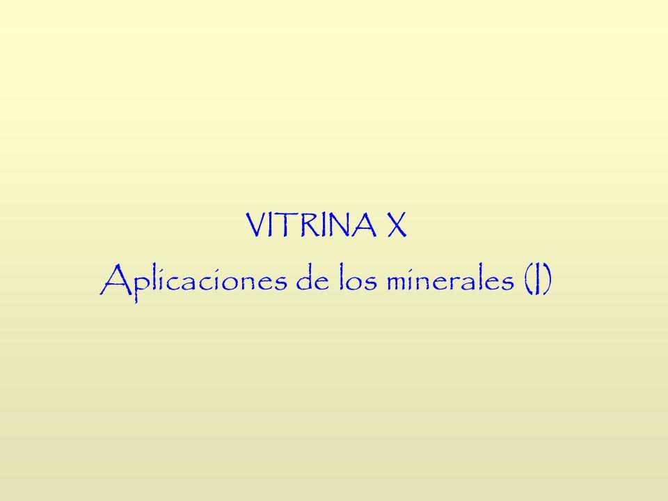 VITRINA X Aplicaciones de los minerales (I)