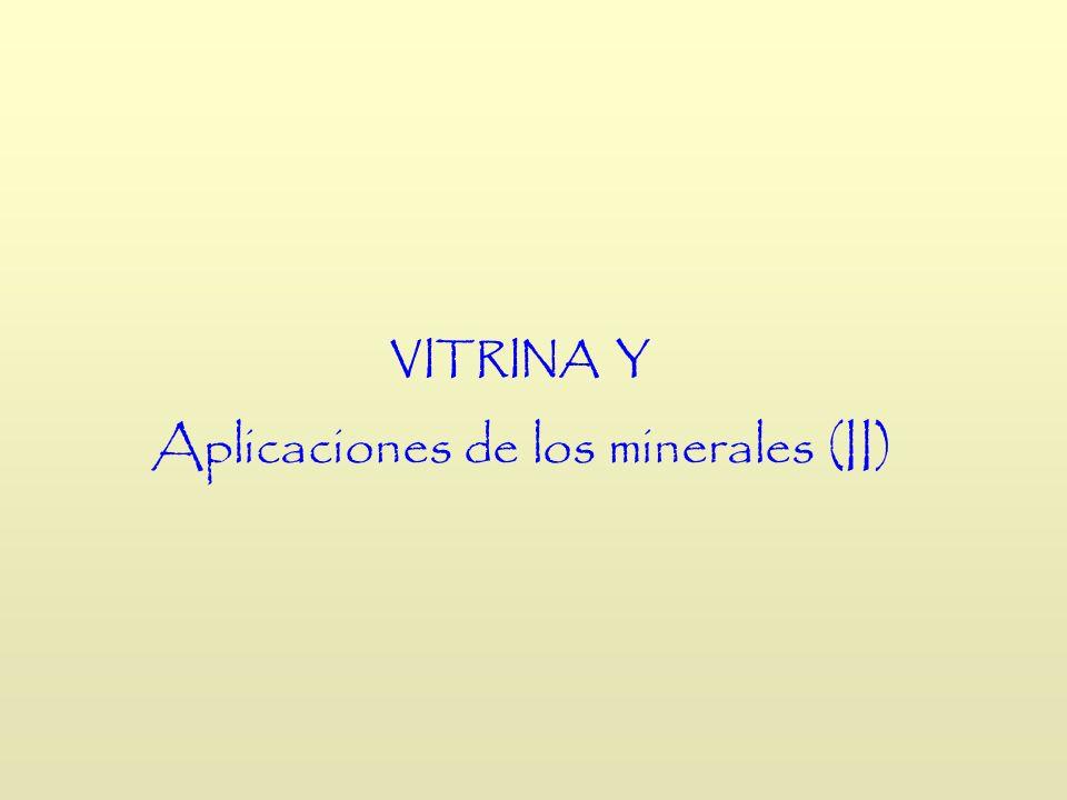 VITRINA Y Aplicaciones de los minerales (II)