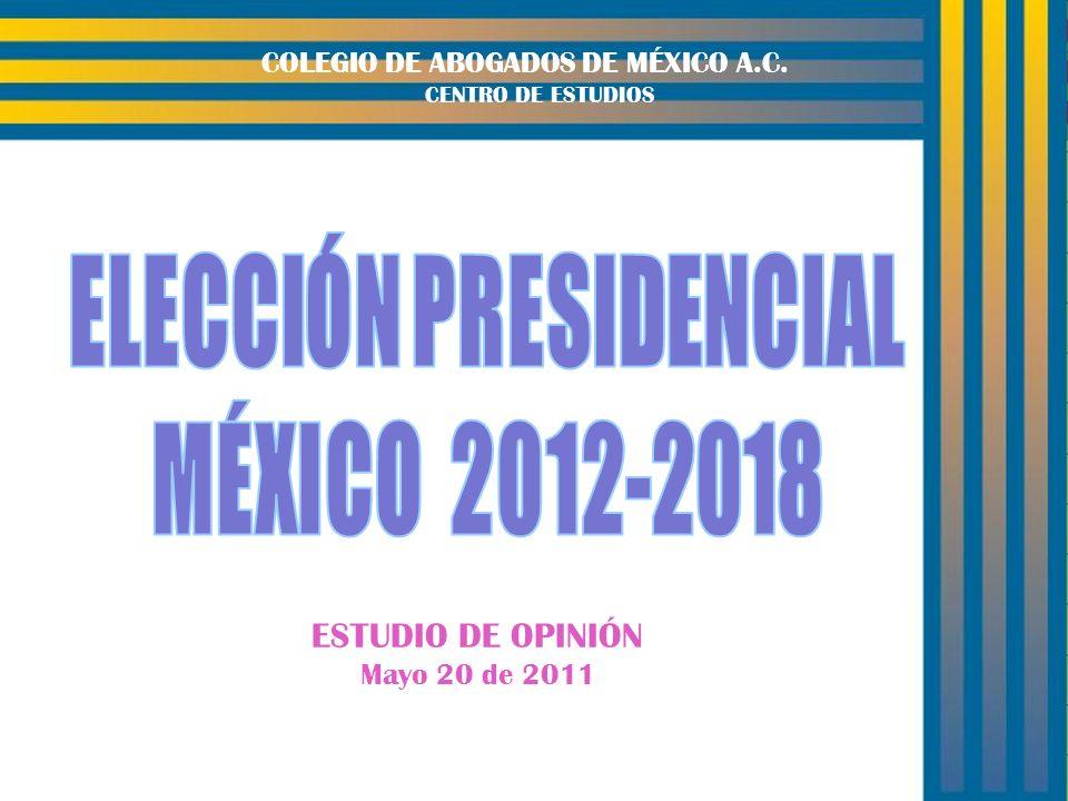 1 COLEGIO DE ABOGADOS DE MÉXICO A.C. CENTRO DE ESTUDIOS ESTUDIO DE OPINIÓN Mayo 20 de 2011