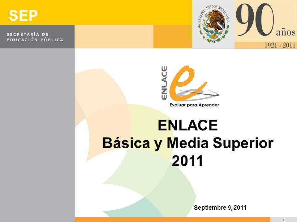 1 SEP ENLACE Básica y Media Superior 2011 Septiembre 9, 2011