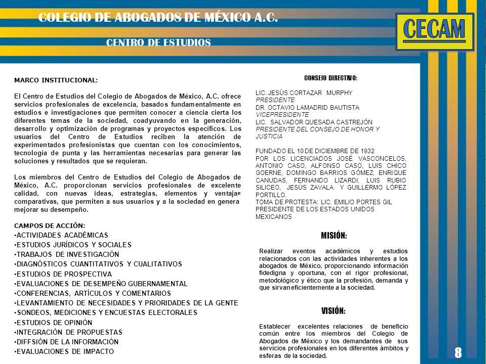 8 MARCO INSTITUCIONAL: El Centro de Estudios del Colegio de Abogados de México, A.C. ofrece servicios profesionales de excelencia, basados fundamental
