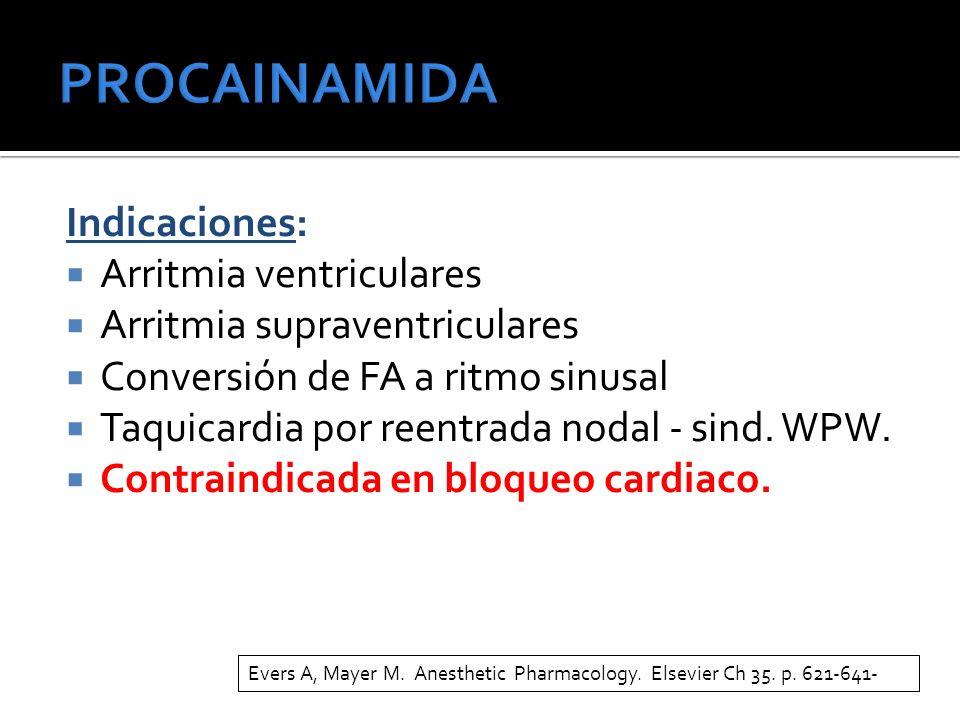 Indicaciones: Arritmia ventriculares Arritmia supraventriculares Conversión de FA a ritmo sinusal Taquicardia por reentrada nodal - sind.