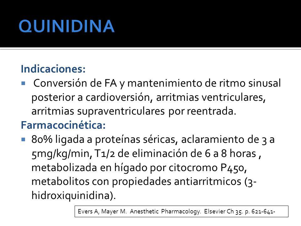 Indicaciones: Conversión de FA y mantenimiento de ritmo sinusal posterior a cardioversión, arritmias ventriculares, arritmias supraventriculares por reentrada.