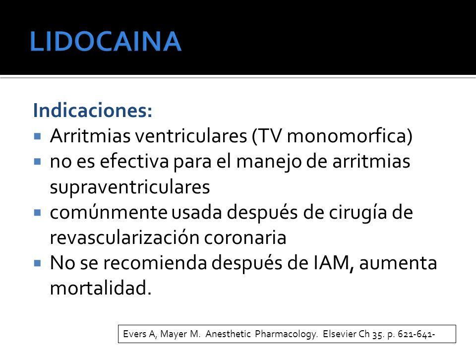 Indicaciones: Arritmias ventriculares (TV monomorfica) no es efectiva para el manejo de arritmias supraventriculares comúnmente usada después de cirugía de revascularización coronaria No se recomienda después de IAM, aumenta mortalidad.